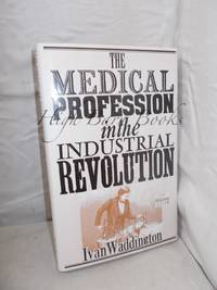 The Medical Profession in the Industrial Revolution