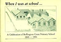 image of When I Was at School ... : A Celebration of Bollington Cross Primary School 1845-1995