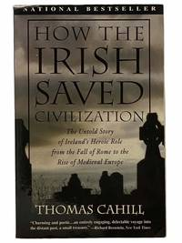 How the Irish Saved Civilization (The Hinges of History)