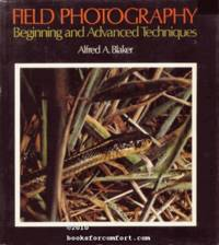 Field Photography, Beginning and Advanced Techniques