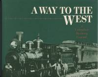 A Way to the West: A Canadian Railway Legend