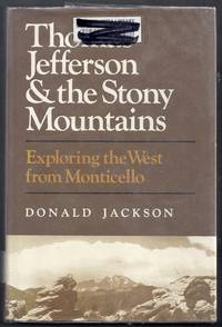 Thomas Jefferson and the Stony Mountains.  Exploring the West from Monticello