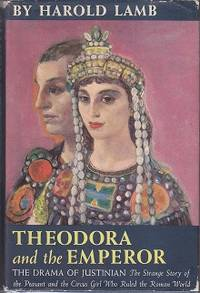 Theodora and the Emperor, The Drama of Justinian