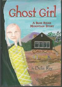 GHOST GIRL A Blue Ridge Mountain Story