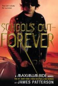 School's Out - Forever (Maximum Ride, Book 2) by James Patterson - 2007-08-05