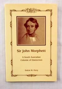 Sir John Morphett A South Australian Colonist of Distinction