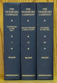 The Campaign for Vicksburg (in Three Volumes) Vol. 1 Vicksburg is the Key; Vol. 2 Grant Strikes a Fatal Blow; Vol.3 Unvexed to the Sea