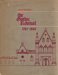 The Gothic Revival: 1745-1845