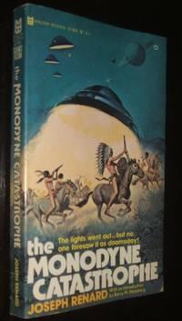 The Monodyne Catastrophe