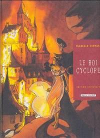 Le Roi Cyclope  ( Édition intégrale contenant les TOMES 1, 2 & 3 en UN seul volume )