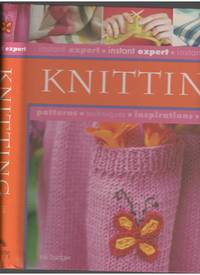 Instant Expert: Knitting by  Ros Badger - Hardcover - from Mayflower Needlework Books and Biblio.com