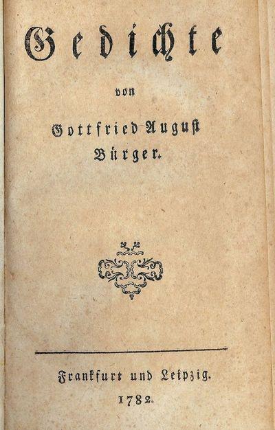 , 1872. Burger, Gottfried August. GEDICHTE. Frankfurt & Leipzig: , 1782. 12mo., later gray boards wi...