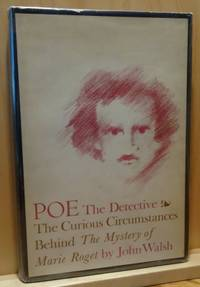 """POE The Detective. The Curious Circumstances Behind """"The Mystery of the Marie Roget"""""""