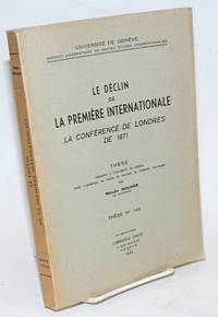 Le déclin de la Première Internationale; la Conférence de Londres de 1871