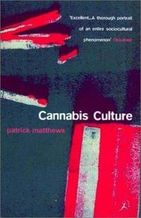 Cannabis Culture : A Journey Through Disputed Territory