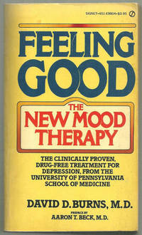 FEELING GOOD The New Mood Therapy, Burns, David