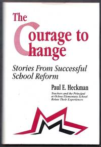 The Courage to Change. Stories From Successful School Reform