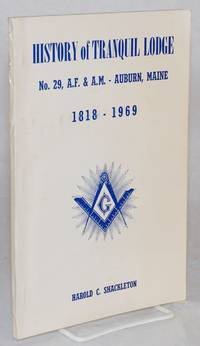 History of Tranquil Lodge, No. 29, A.F. & A.M. - Auburn, Maine 1818 - 1969