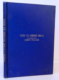Narrative of a Tour from the State of Indiana to the Oregon Territory in the years 1841-2; Introduction by James C. Bell, Jr.,  [reprint of a very scarce 1843 edition]