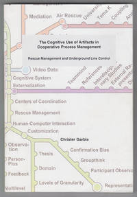 The Cognitive Use of Artifacts in Cooperative Process Management: Rescue  Management and Underground Line Control