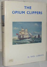 The Opium Clippers by  Basil Lubbock - Hardcover - from Dial a Book (SKU: 59232)