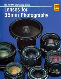 Lenses For 35mm Photography: Kodak Workshop Series