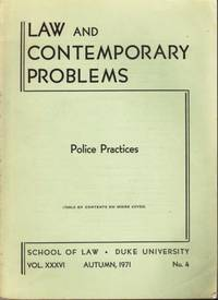Law and Contemporary Problems:  Police Practices by School of Law  Duke University - 1971 - from Hard-to-Find Needlework Books (SKU: 40337)