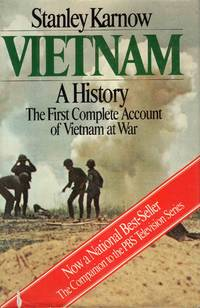 Vietnam a History the First Complete Account of Vietnam at War by Stanley Karnow - Hardcover - 1983 - from C.A. Hood & Associates and Biblio.com