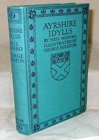 Ayrshire Idylls by  Neil Munro - Hardcover - Reprint - 1923 - from Adelaide Booksellers (SKU: BIB255027)