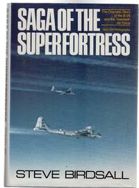 Saga of the Superfortress : The Dramatic Story of the B 29 and the Twentieth Air Force