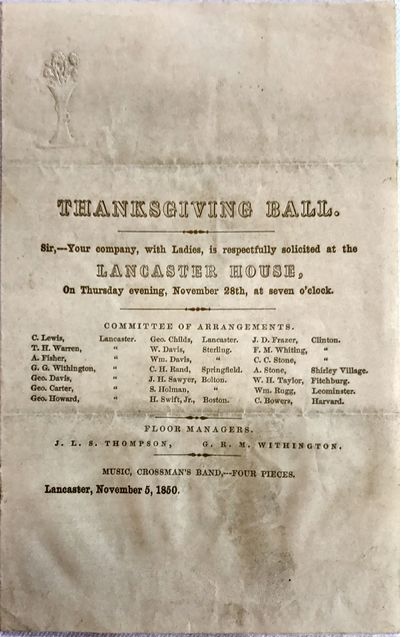 Lancaster, MA, 1850. Cream folded paper, printed in gilt. Very good. 16 x 10 cm. Thanksgiving Ball i...