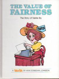 The Value Of Fairness, The Story Of Nellie Bly