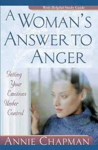 A Woman's Answer to Anger : Getting Your Emotions Under Control