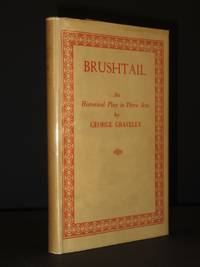 Brushtail: An Historical Play in Three Acts [SIGNED]