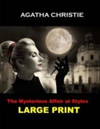 image of The Mysterious Affair at Styles (Large Print): (Agatha Christie Masterpiece Collection)