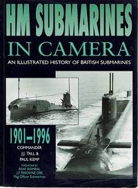 HM Submarines in Camera: Illustrated History of British Submarines, 1901-96 by Tall Jeff J; Paul Kemp - Paperback - Reprint - 1998 - from Marlowes Books and Biblio.com