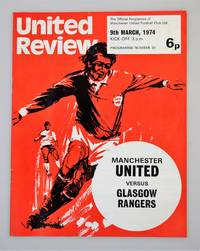 United Review: The Official Programme of Manchester United Football Club: Manchester United Versus Glasgow Rangers 9th March 1974