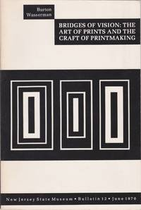 Bridges of Vision: The Art of Prints and the Craft of Printmaking