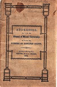 image of CIRCULAR [ADDRESS] TO THE ALUMNI OF MIAMI UNIVERSITY, May, 1845.  [with]  CIRCULAR TO THE FARMERS OF HAMILTON COUNTY, STATE OF OHIO, May, 1845.  [Both by R.H. Bishop, D.D. President of Miami University of Ohio.]