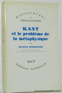 Kant et le problème de la métaphysique. Introduction et traduction par Alphonse de...