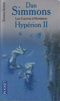 Les Cantos d'Hypérion  Tome 2 : Hypérion II by Dan Simmons - Paperback - 2004 - from davidlong68 and Biblio.com