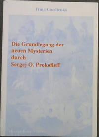 Die Grundlegung der neuen Mysterien durch Sergey O. Prokofieff