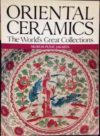 image of Oriental ceramics: the world's great collections. Vol. 3, Museum Pusat, Jakarta