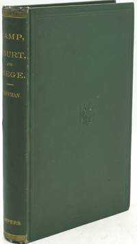 CAMP, COURT AND SIEGE: A NARRATIVE OF PERSONAL ADVENTURE AND OBSERVATION DURING TWO WARS, 1861-1865; 1870-1871