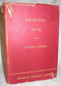Fightery Dick and Other Poems; A Book of Free Ballads