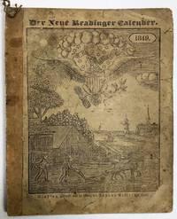 DER REUE, AMERIKANISCHE LANDWIRTHSCHAFTS= CALENDER, AUF ...1849, MELCHES EIN GEMEINES tAHR VON 365 LAGEN(?) IFT...