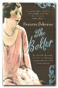 The Bolter  Idina Sackville - The woman who scandalised 1920s Society and  became White Mischief's infamous seductress
