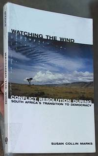 image of Watching the Wind; Conflict Resolution During South Africa's Transition to Democracy