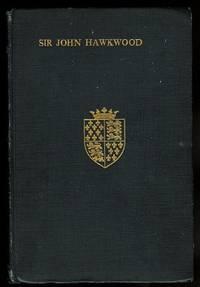 image of SIR JOHN HAWKWOOD (L'ACUTO).  STORY OF A CONDOTTIERE.