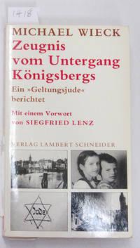 """Zeugnis vom Untergang Konigsbergs: Ein """"Geltungsjude"""" berichtet. [Report of the decline of Konigsberg: Memoir of a """"Certified Jew""""]"""